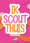 Ik scout thuis poster